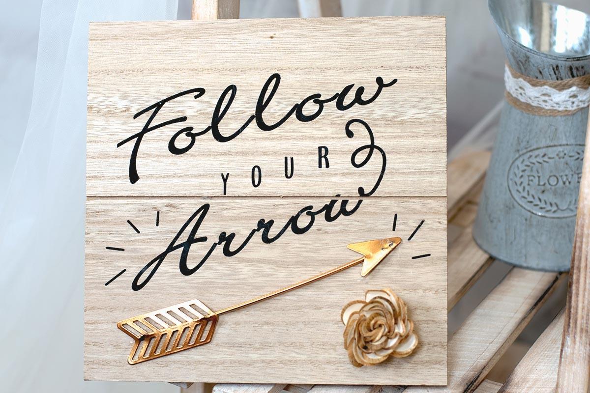 Follow Your Arrow Wood Panel